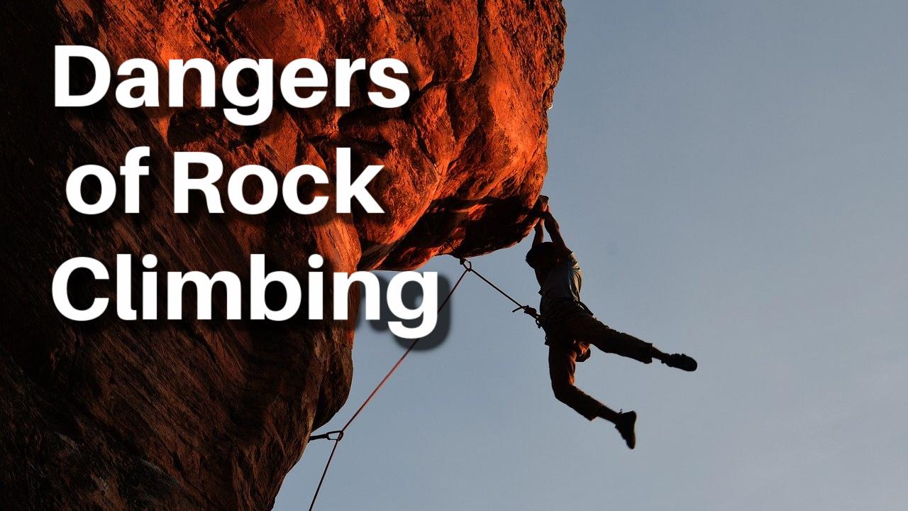 Dangers of Rock Climbing