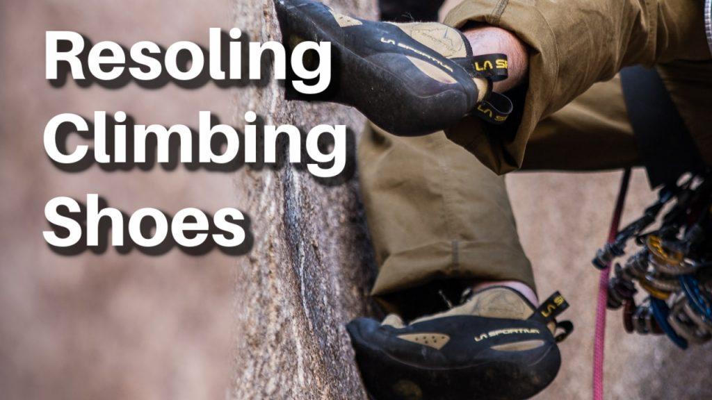 resoling climbing shoes