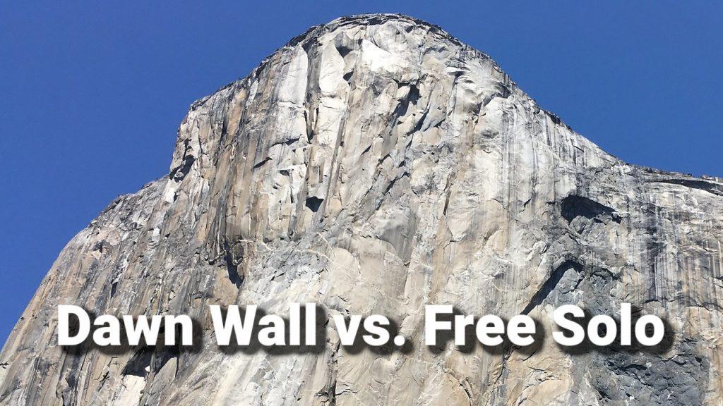 The Dawn Wall vs. Free Solo